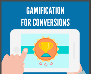 Gamification for Conversion