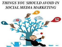 Things to Avoid in Social Media Marketing