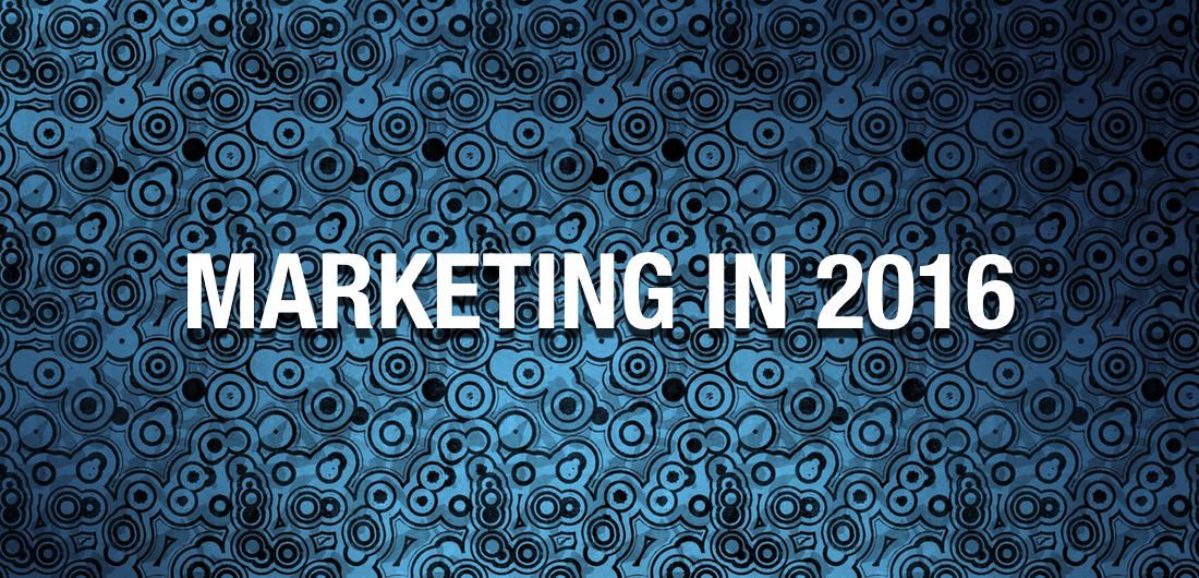 Marketing Trends in 2016